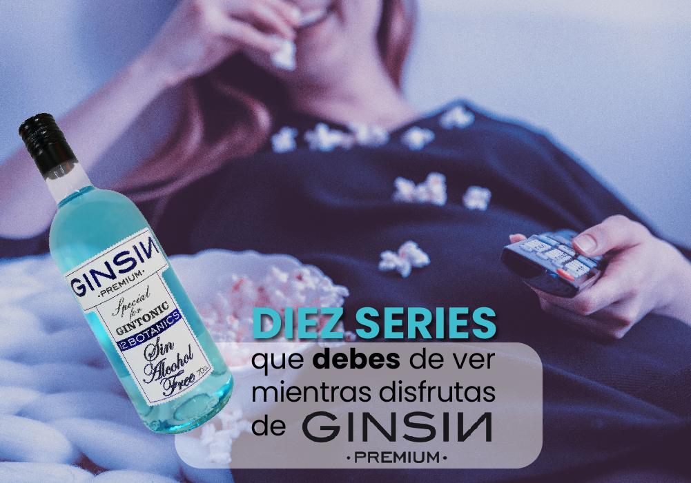 Diez series que debes de ver mientras disfrutas de GINSIN
