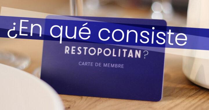 En qué consiste Restopolitan