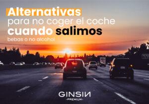 Alternativas para no coger el coche cuando salimos, bebas o no alcohol.