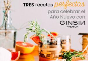 Tres recetas perfectas para celebrar el año nuevo con GINSIN Premium